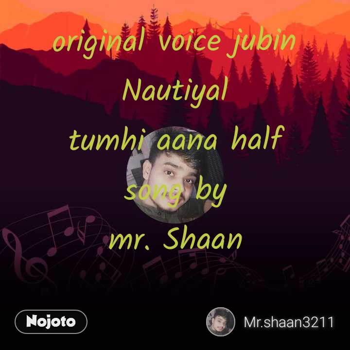 original voice jubin Nautiyal tumhi aana half song by  mr. Shaan