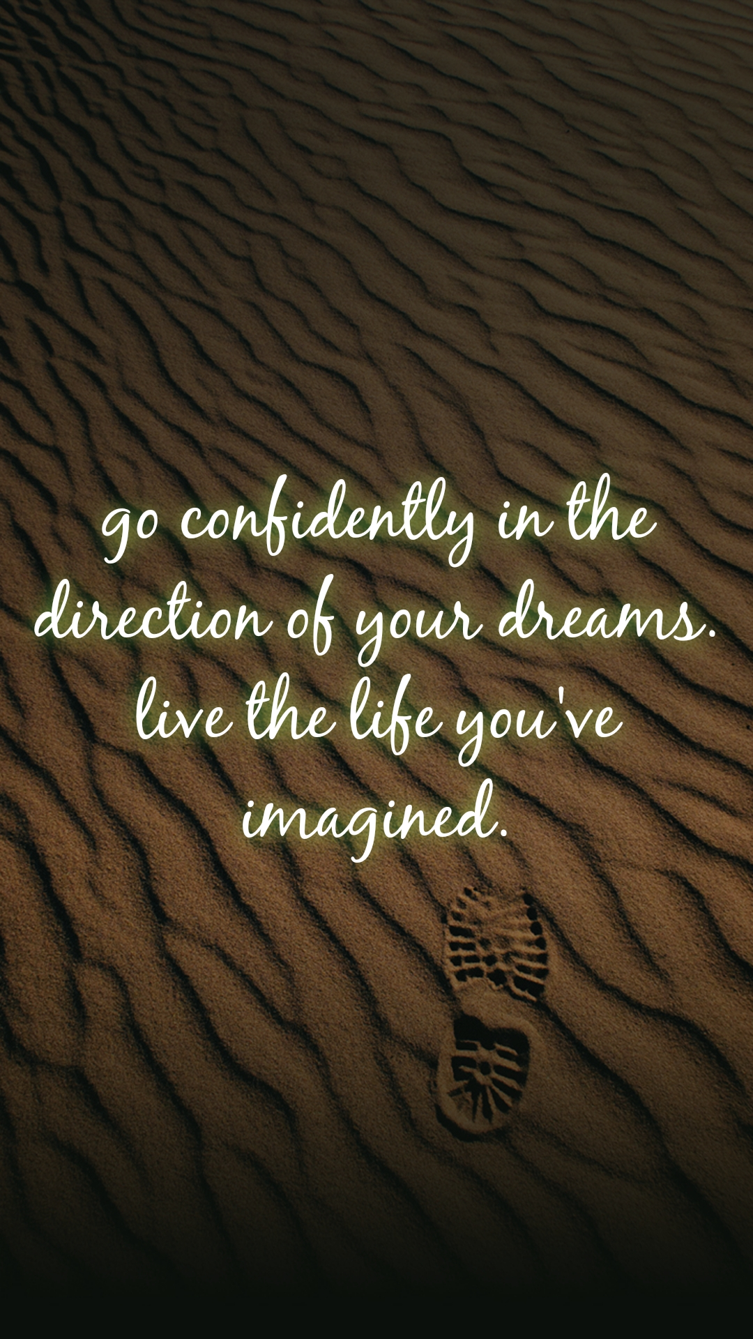 go confidently in the direction of your dreams. live the life you've imagined.