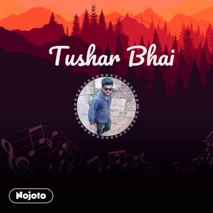 Tushar Bhai