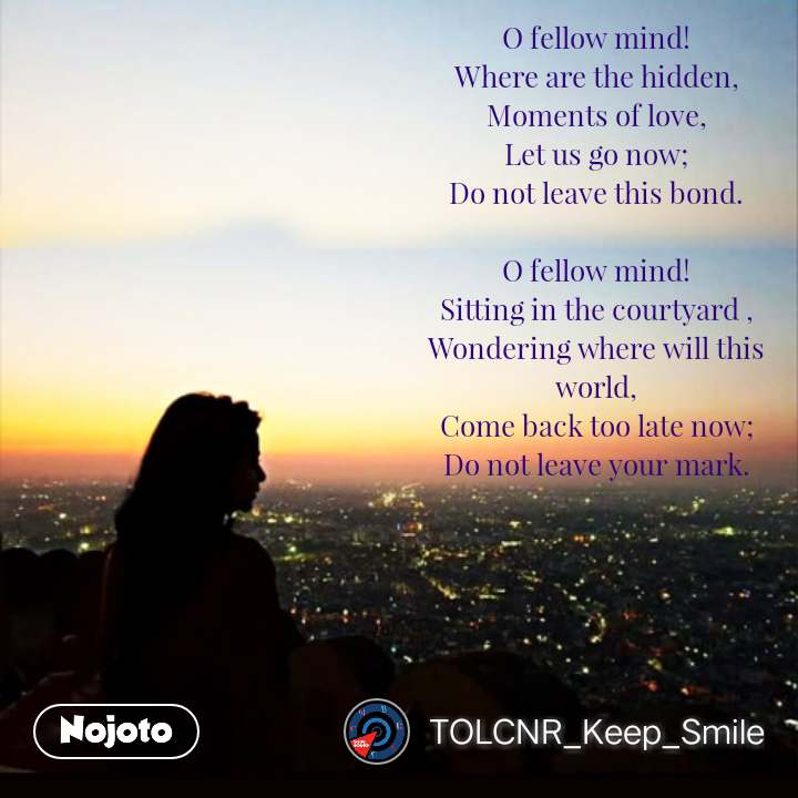 Weather quotes Messages O fellow mind! Where are t | Nojoto