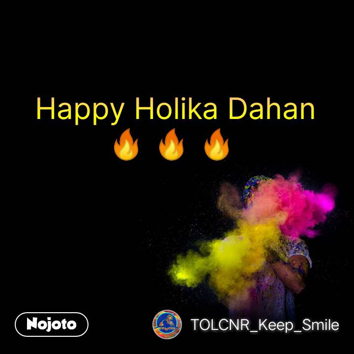 Happy Holika Dahan 🔥 🔥 🔥  #NojotoQuote