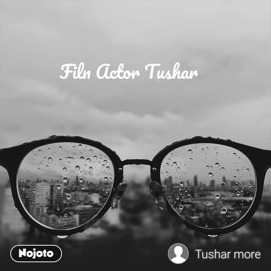 Filn Actor Tushar