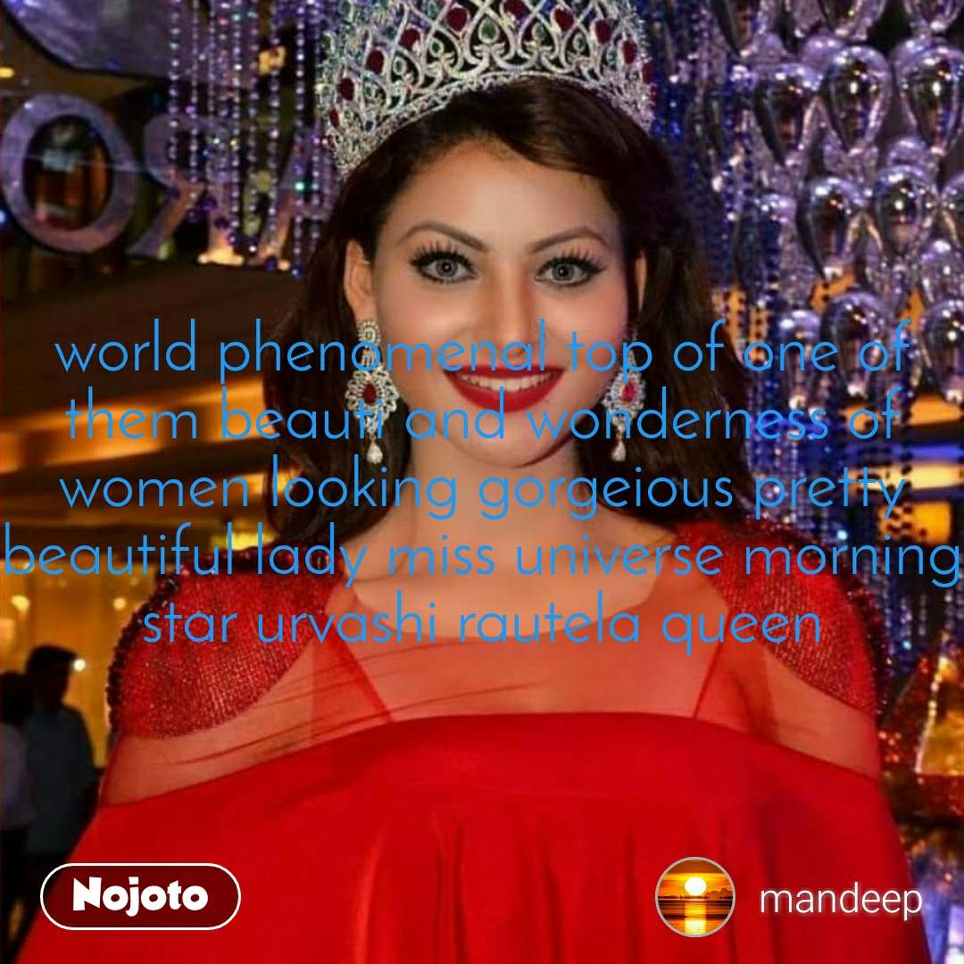 world phenomenal top of one of them beauti and wonderness of women looking gorgeious pretty beautiful lady miss universe morning star urvashi rautela queen