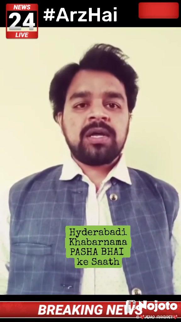 #ArzHai Hyderabadi Khabarnama PASHA BHAI  ke Saath