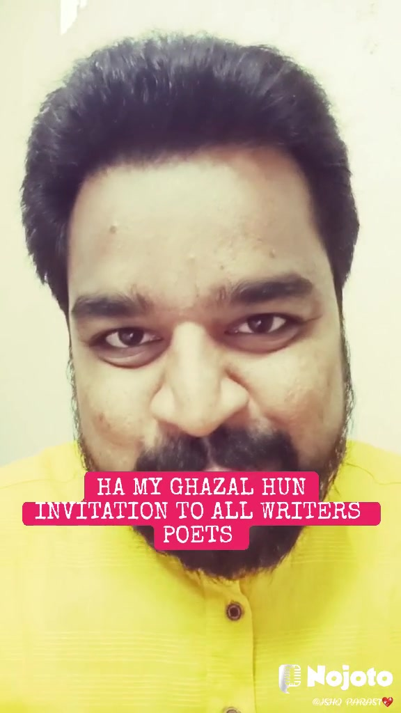 HA MY GHAZAL HUN INVITATION TO ALL WRITERS  POETS