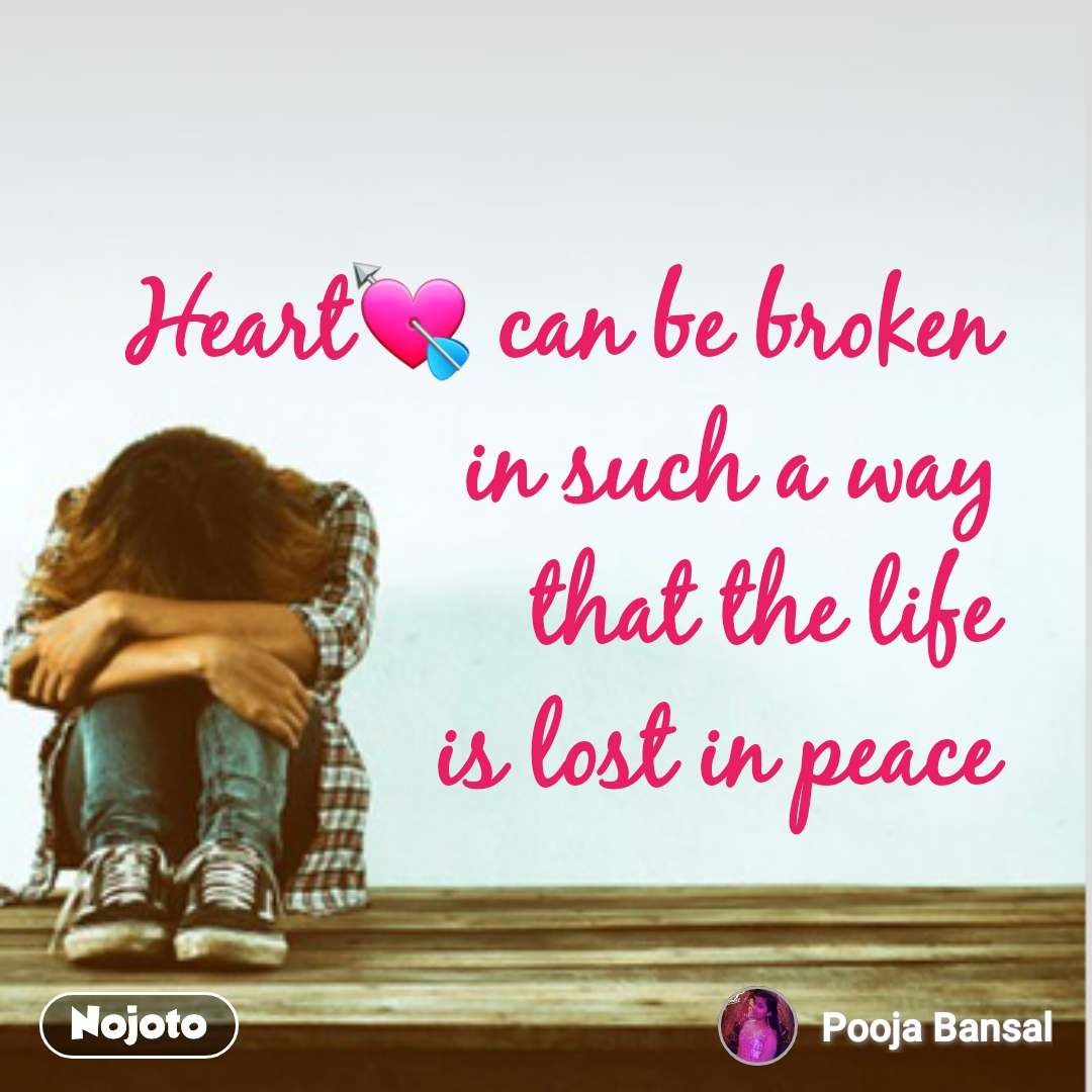 Sad Quotes In Hindi Heart Can Be Broken In Such Nojoto