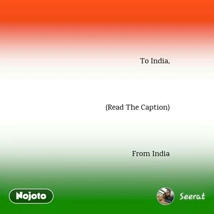 To India,    (Read The Caption)    From India
