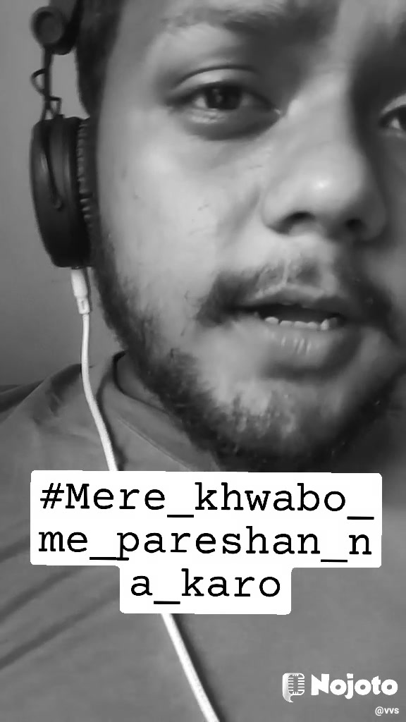 #Mere_khwabo_me_pareshan_na_karo