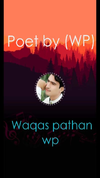 Waqas pathan wp  Poet by (WP)