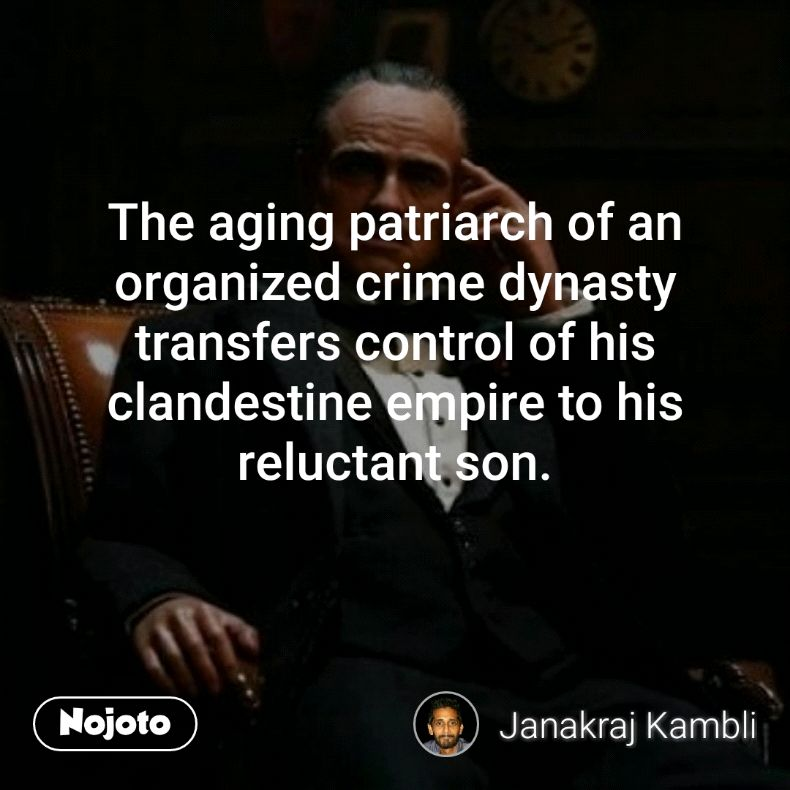 The aging patriarch of an organized crime dynasty transfers control of his clandestine empire to his reluctant son.