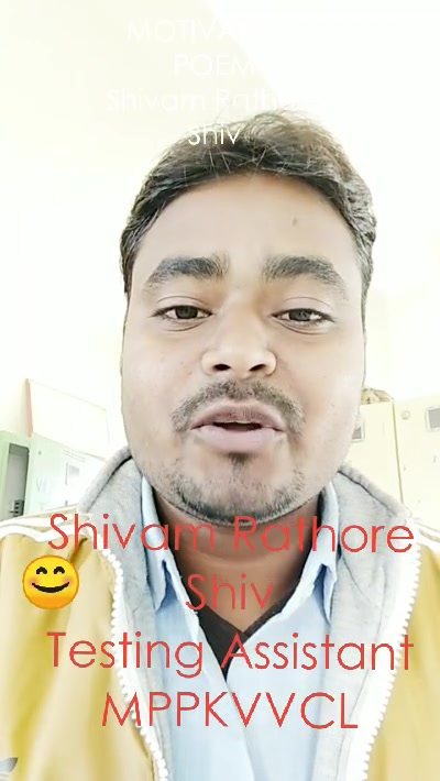 MOTIVATION POEM Shivam Rathore Shiv Shivam Rathore Shiv Testing Assistant MPPKVVCL 😊
