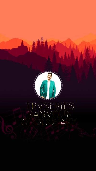 TRVSERIES RANVEER-CHOUDHARY