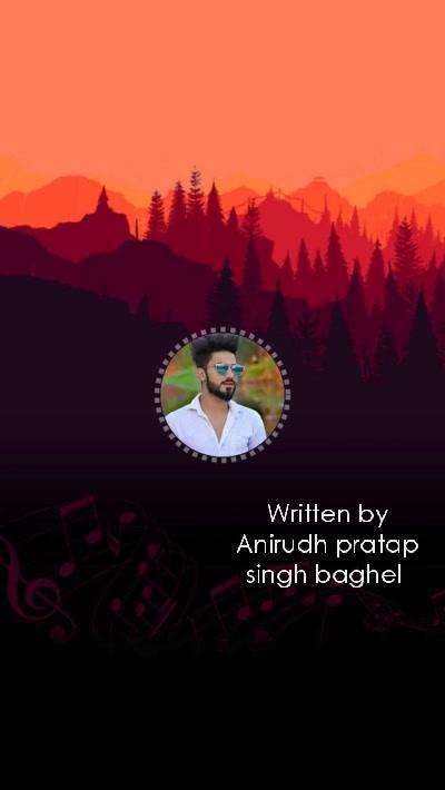 Written by Anirudh pratap singh baghel