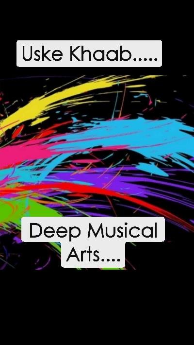 Uske Khaab..... Deep Musical Arts....
