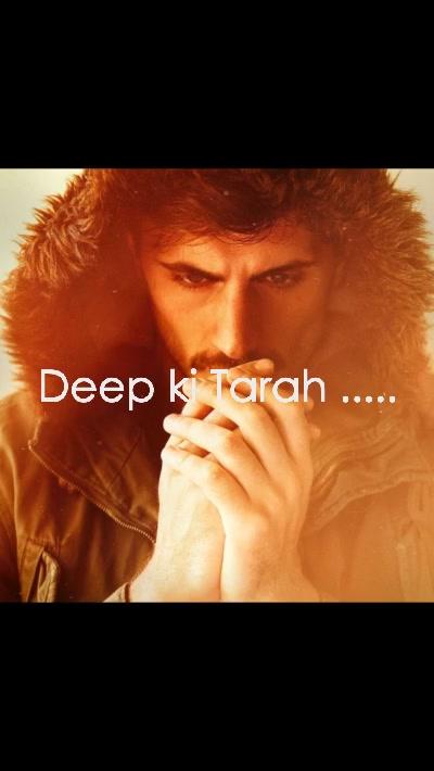 Deep ki Tarah .....