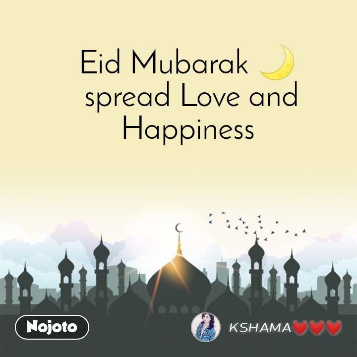 Eid Mubarak 🌙  spread Love and Happiness