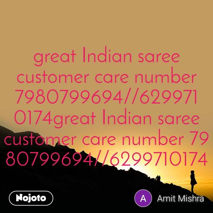 great Indian saree customer care number 7980799694//6299710174great Indian saree customer care number 7980799694//6299710174
