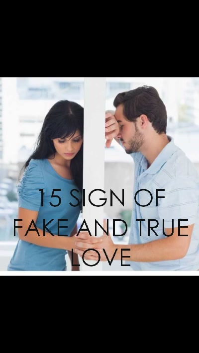 15 SIGN OF FAKE AND TRUE LOVE