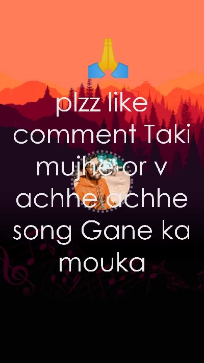 plzz like comment Taki mujhe or v achhe achhe song Gane ka mouka 🙏