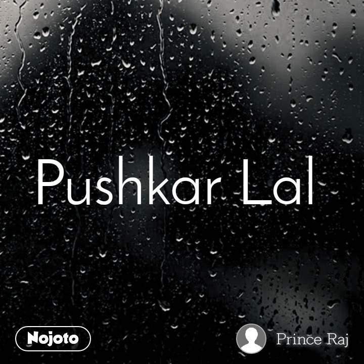Pushkar Lal