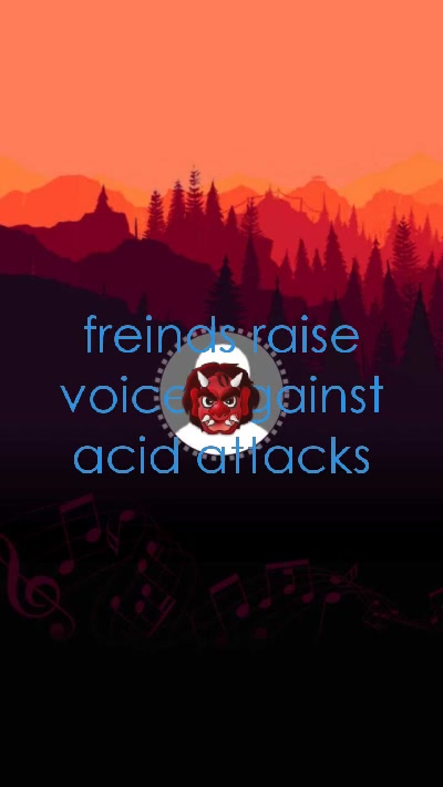 freinds raise voice against acid attacks 👹