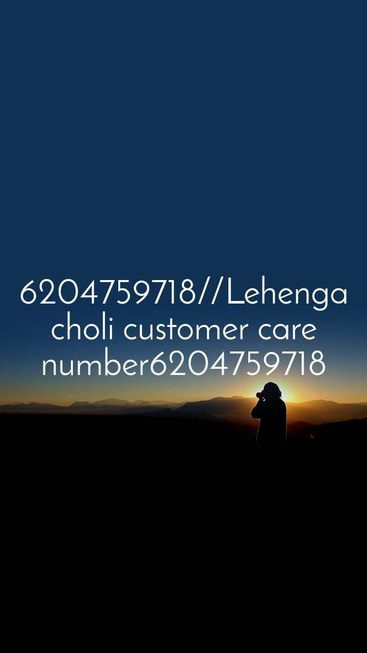 6204759718//Lehenga choli customer care number6204759718