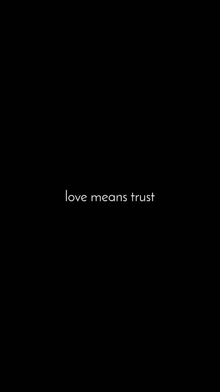 love means trust