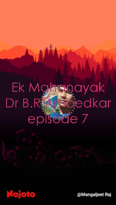 Ek Mahanayak Dr B.R Ambedkar episode 7