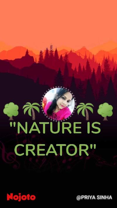 """NATURE IS CREATOR"" 🌳🌴 🌴🌳"