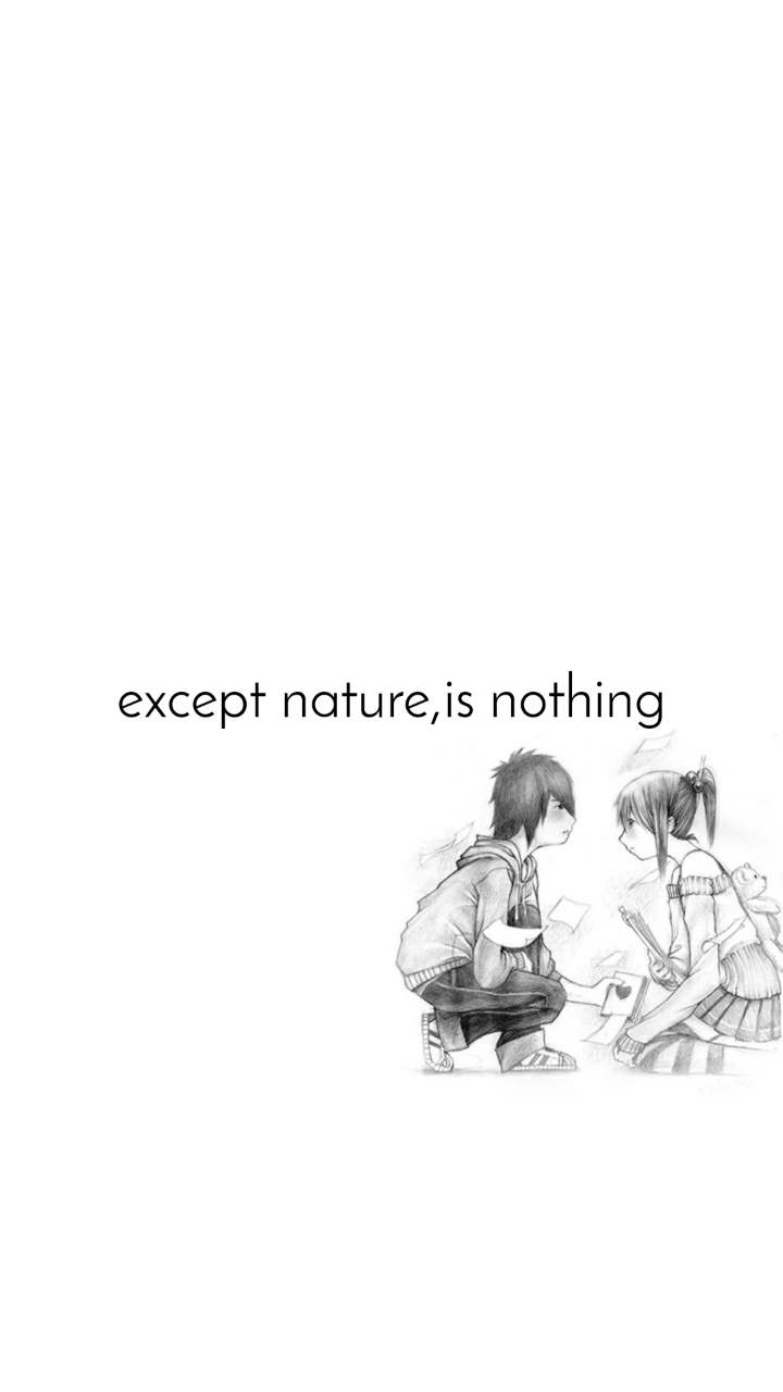 except nature,is nothing
