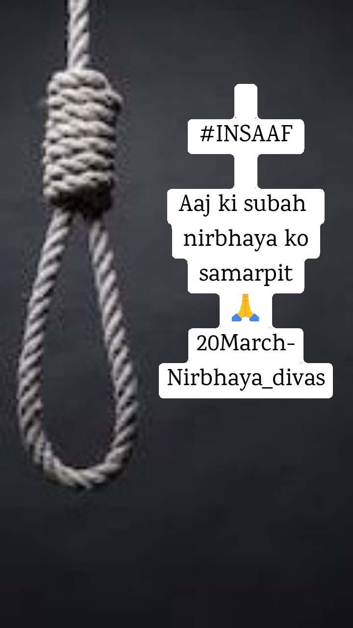#INSAAF  Aaj ki subah  nirbhaya ko samarpit 🙏 20March-Nirbhaya_divas