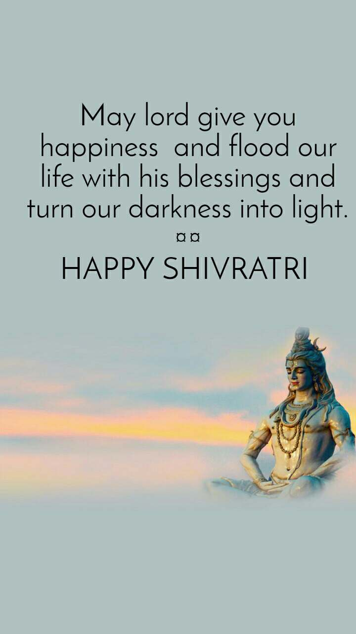 May lord give you happiness  and flood our life with his blessings and turn our darkness into light.                                                ¤¤ HAPPY SHIVRATRI