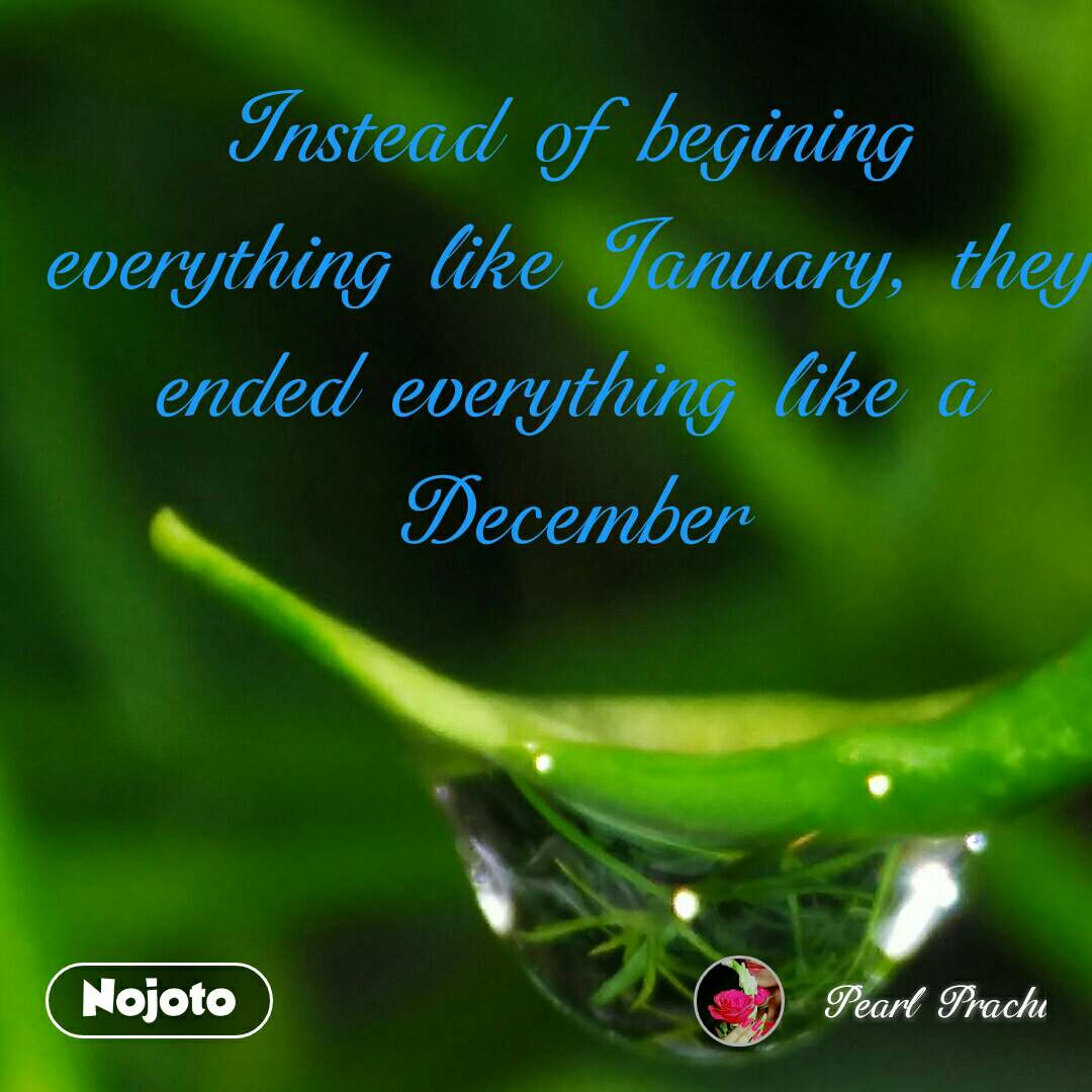 Instead of begining everything like January, they ended everything like a December #NojotoQuote
