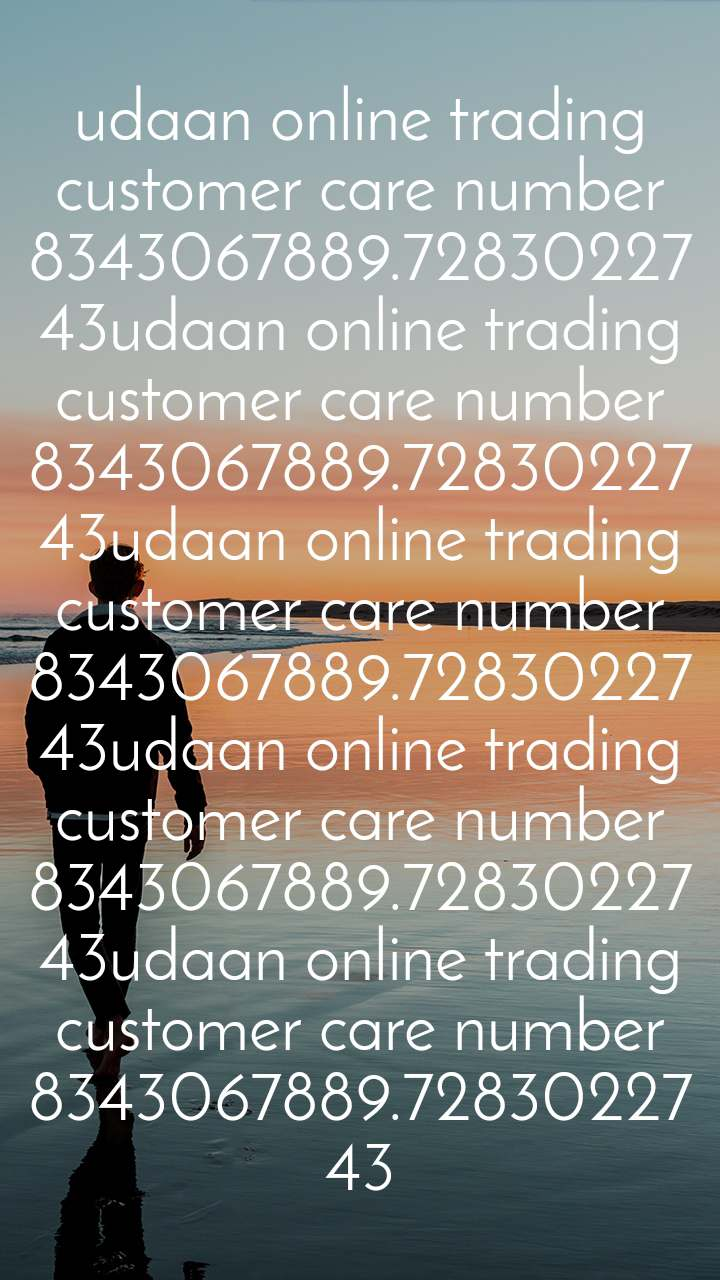 Alone  udaan online trading customer care number 8343067889.7283022743udaan online trading customer care number 8343067889.7283022743udaan online trading customer care number 8343067889.7283022743udaan online trading customer care number 8343067889.7283022743udaan online trading customer care number 8343067889.7283022743