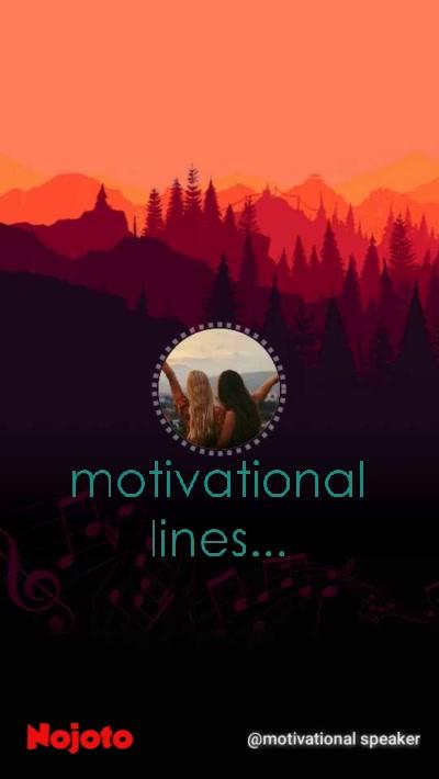 motivational lines...