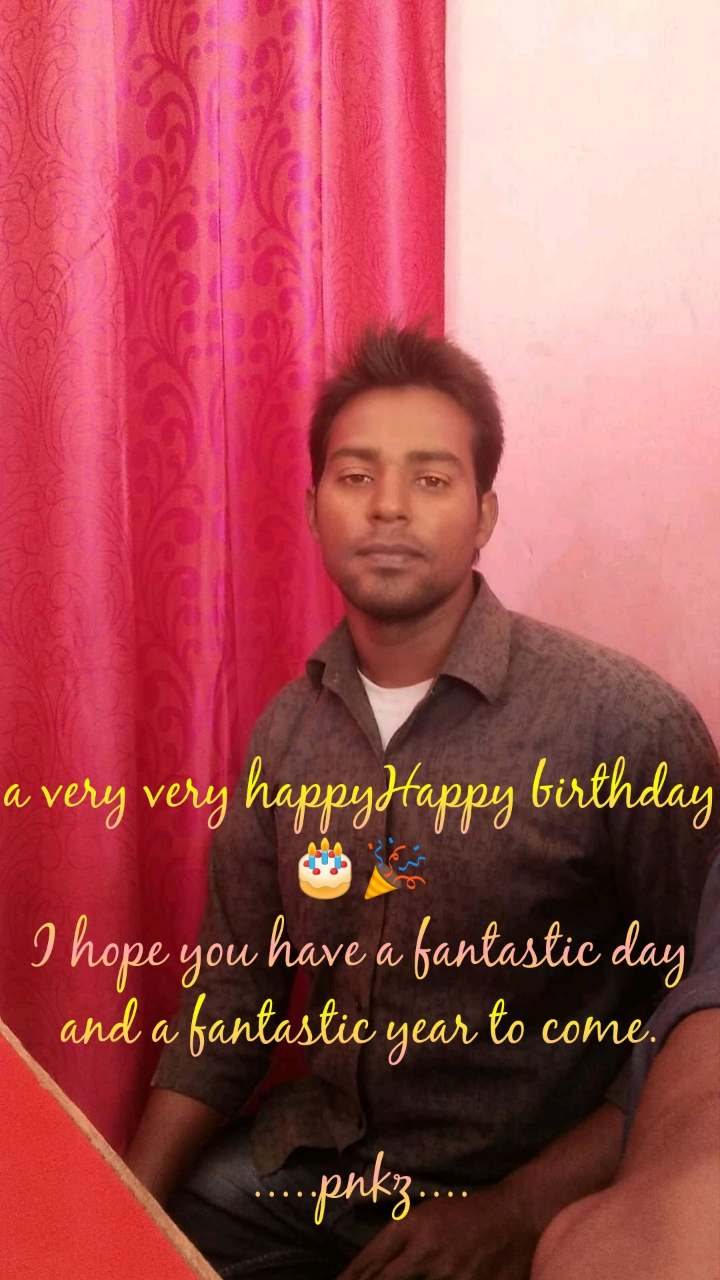 a very very happyHappy birthday 🎂🎉 I hope you have a fantastic day and a fantastic year to come.  .....pnkz....