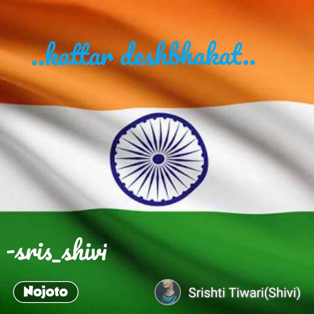 #NojotoVideo..kattar deshbhakat..  -sris_shivi #NojotoVoice