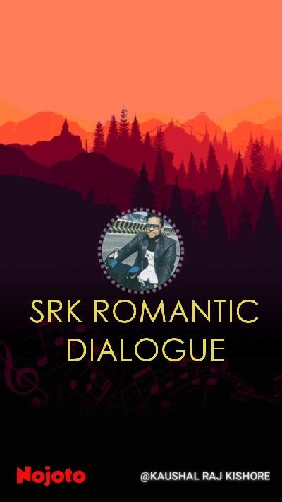 SRK ROMANTIC DIALOGUE