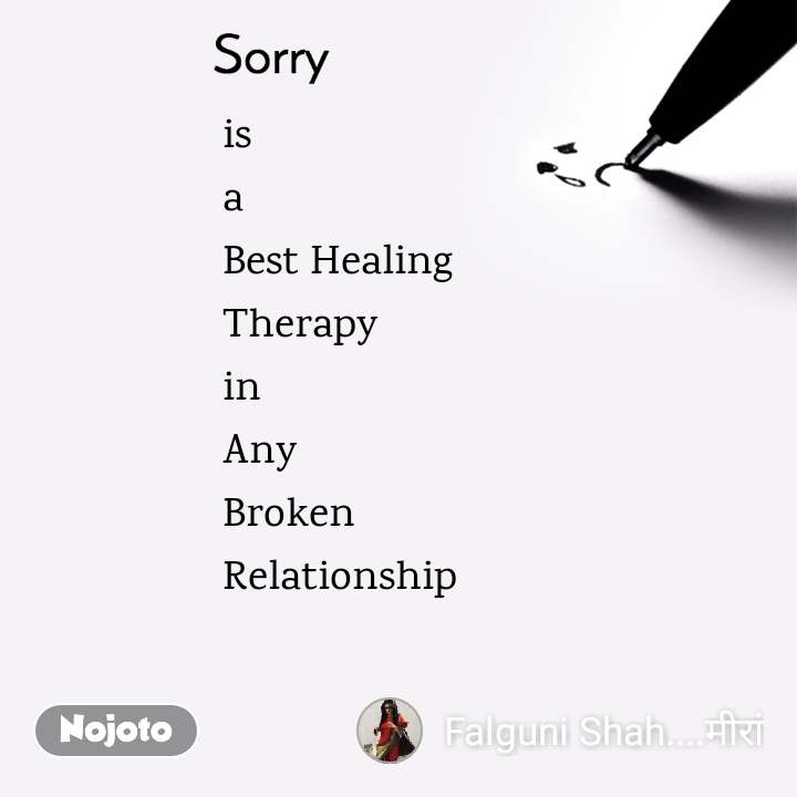 Sorry is  a  Best Healing  Therapy in  Any  Broken  Relationship