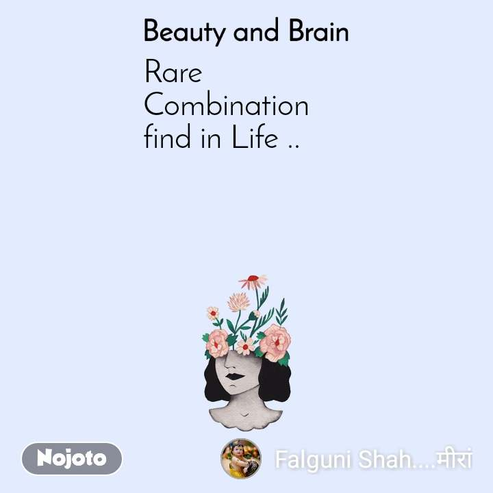 Beauty and Brain  Rare  Combination  find in Life ..
