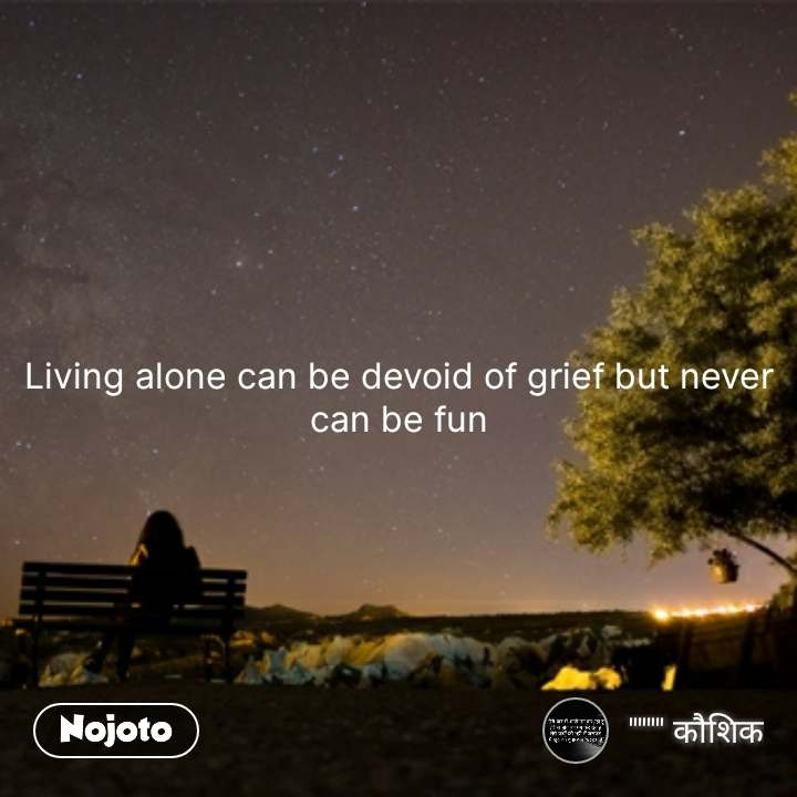 Lonely Quotes In Hindi Living Alone Can Be Devoid Nojoto