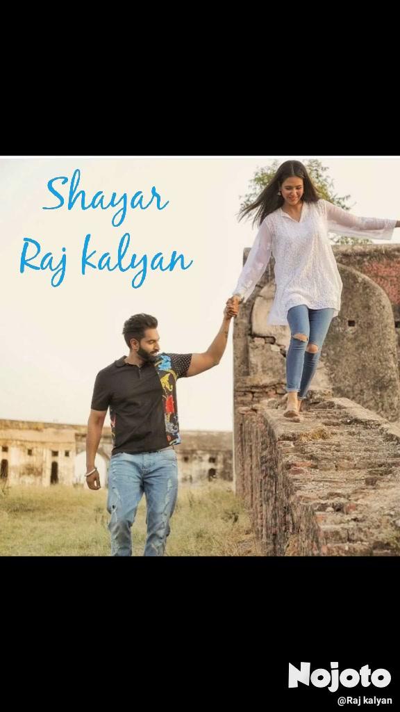 Shayar  Raj kalyan