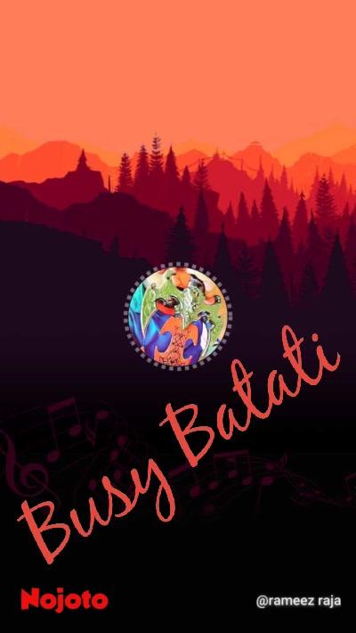 Busy Batati