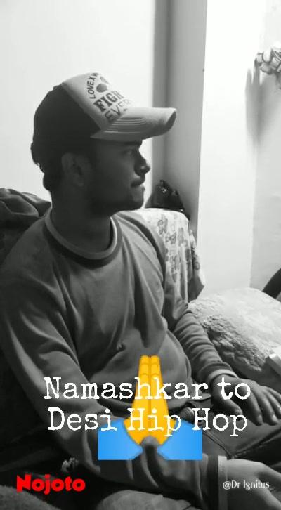🙏 Namashkar to Desi Hip Hop