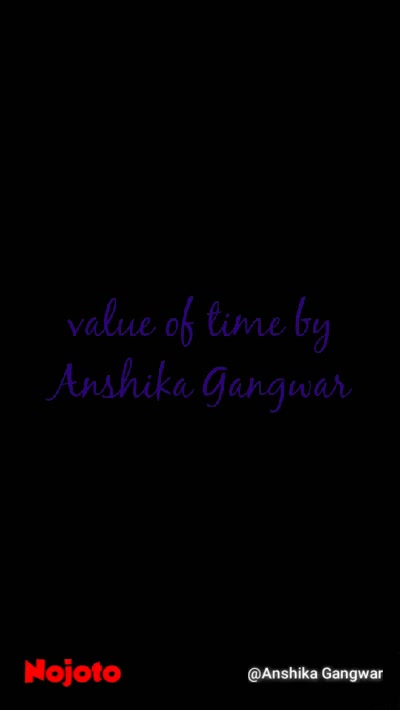 value of time by Anshika Gangwar