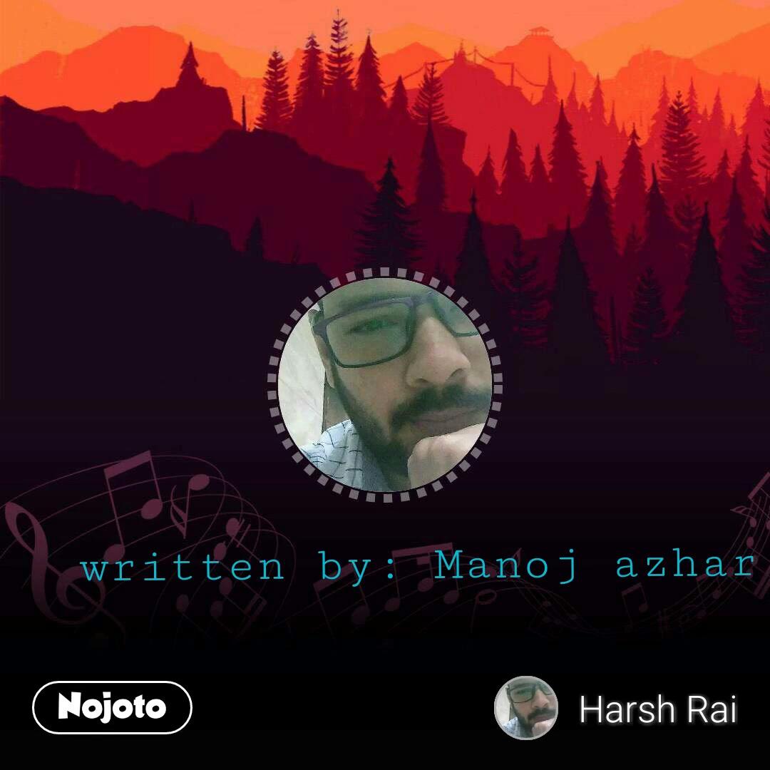 written by: Manoj azhar