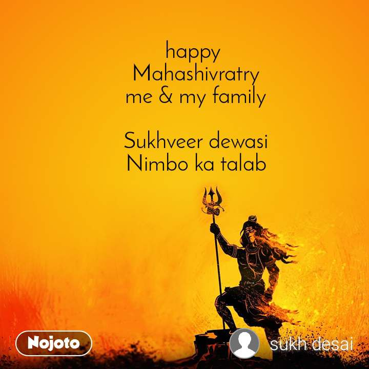 happy  Mahashivratry me & my family  Sukhveer dewasi Nimbo ka talab