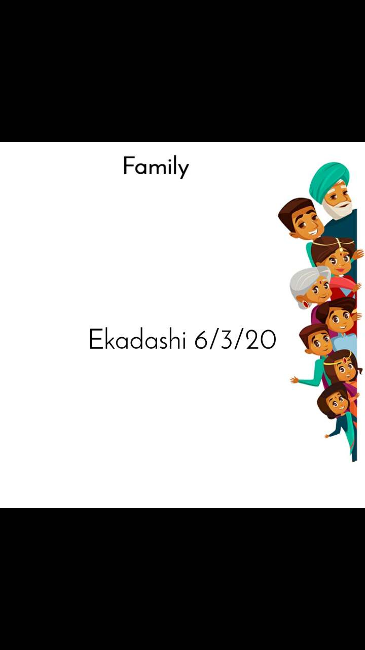 Family   Ekadashi 6/3/20