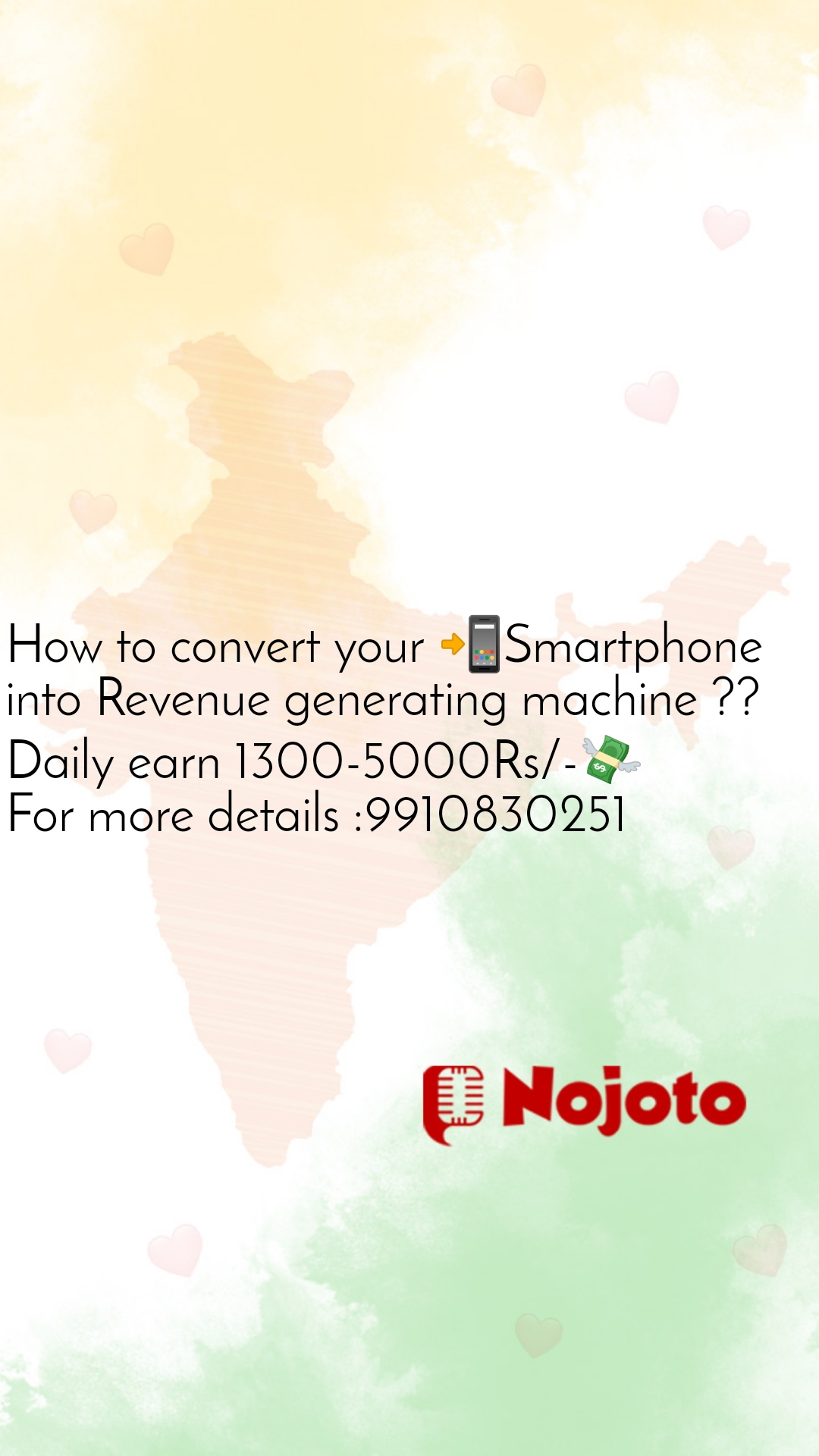 How to convert your 📲Smartphone into Revenue generating machine ?? Daily earn 1300-5000Rs/-💸 For more details :9910830251