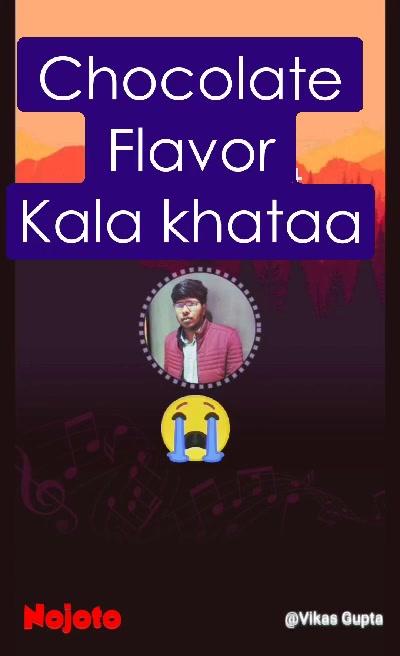 Chocolate Flavor Kala khataa